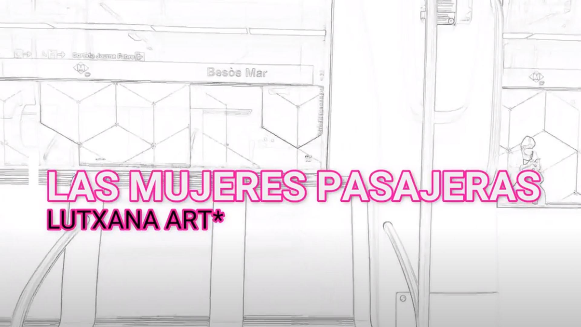 LAS MUJERES PASAJERAS LUTXANA ART